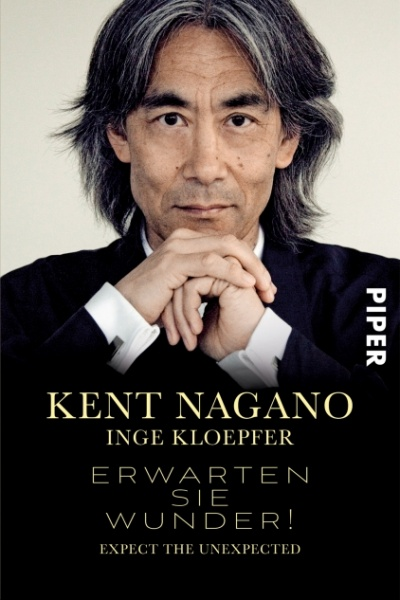 Kent Nagano: Expect the Unexpected